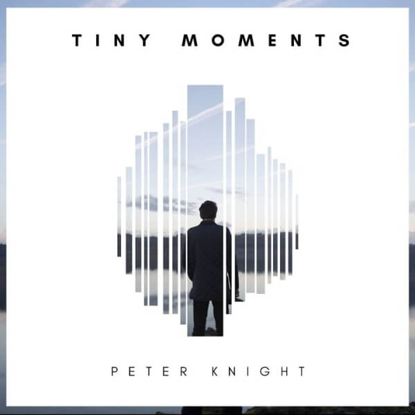 Peter Knight - Tiny Moments - ARTISTAS - Onix Mastering Studio