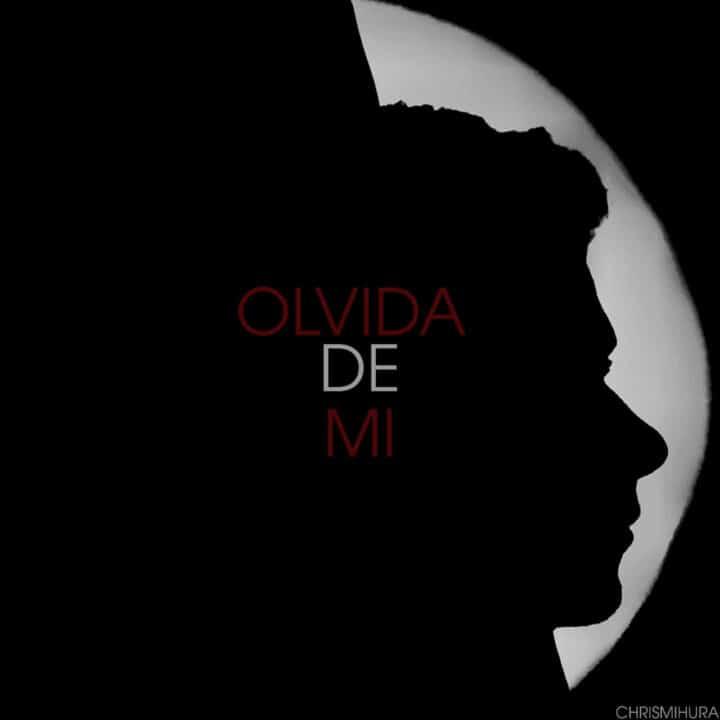"[ARG] ChrisMihura - ""Olvida de mi"", mastered by Diego Hernán Costa"