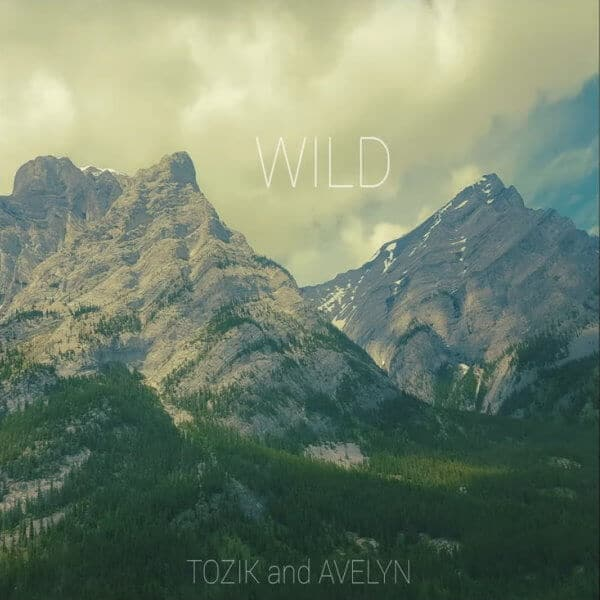 """[CAN] Avelyn & Tozik - """"Wild"""", mastered by Diego Hernán Costa"""