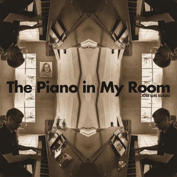 """[HN] José Luis Suazo - """"The Piano In My Room"""", mastered by Diego Hernán Costa"""
